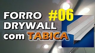 Como Fazer Forro Gesso Drywall com Tabica