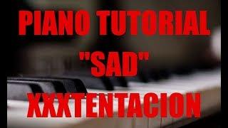 """Piano tutorial for XXXTENTATION """"Sad"""" By illwill"""