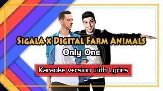 Sigala x Digital Farm Animals - Only One (Karaoke with Lyrics)