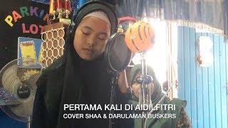 Syafa Wany - Pertama Kali Di Aidilfitri (Cover Shaa & Darulaman Busker)