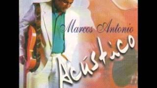 Foi por amor - Marcos Antônio