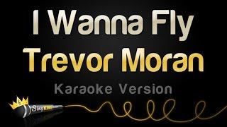 Trevor Moran - I Wanna Fly (Karaoke Version)