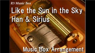 "Like the Sun in the Sky/Han & Sirius [Music Box] (Game ""Mystic Messenger"" ED)"