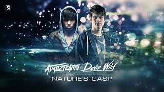 Atmozfears & Devin Wild - Nature's Gasp