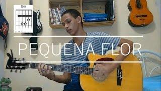 Pequena Flor-Gabriel Elias(Joelyton Ferreira)-Cifra