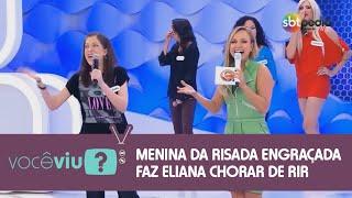 VOCÊ VIU? | Menina da risada engraçada faz Eliana chorar de tanto rir