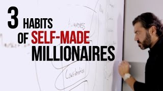 3 Habits Of Self Made Millionaires