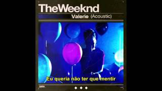 The Weeknd - Valerie [LEGENDADO/TRADUÇÃO]