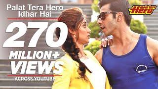 Palat Tera Hero Idhar Hai (Full Video) Song Main Tera Hero   Arijit Singh   Varun Dhawan