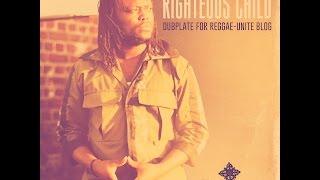 Righteous Child-Dubplate for Reggae-Unite Blog (Honey Pot Riddim) (Décembre-2015).