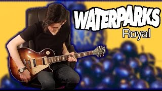 Waterparks - Royal (Guitar & Bass Cover w/ Tabs)