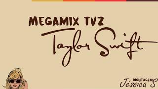 Megamix TVZ Taylor Swift (liric)