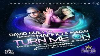 David Guetta Ft  Maffio & Madai   Turn Me On - MERENGUE ELECTRONICO