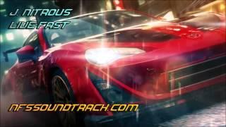 J Nitrous - Live Fast (NFS No Limits Soundtrack)