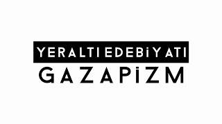 Gazapizm - Yeraltı Edebiyatı