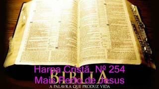 Harpa Cristã, Nº 254 Mais Perto de Jesus
