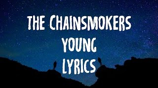 The Chainsmokers - Young (Lyrics/Lyric)