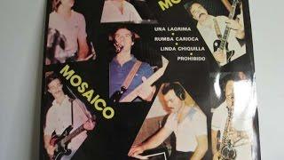 Agrupamento Musical  Mosaico  -  prohibido,,,   (baú de recordações)