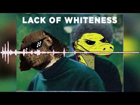 Lack Of Whiteness (Anactualjoke Version) COLLAB VERSION IN DESCRIPTION