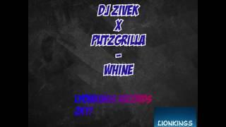 DJ ZIVEK x PUTZGRILLA - WHINE