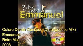 Emmanuel - Quiero Dormir Cansado (Duranguense Mix)