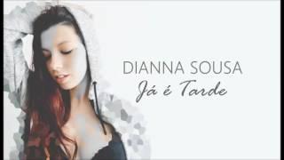 Dianna Sousa  -  Já é Tarde