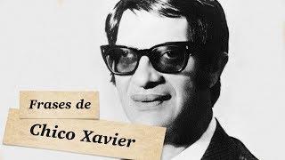 FRASES DE CHICO XAVIER - Melhores Citações e Pensamentos de Chico Xavier