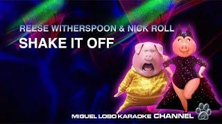 [Karaoke] NICK ROLL & REESE W - SHAKE IT OFF (SING Movie Soundtrack) - Miguel Lobo