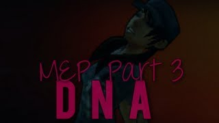 DNA MEP Part 3 [For Rin]