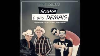 Leandro & Celso Lee - Sogra é bão demais (Part. Gino & Geno)