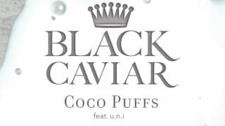 Black Caviar - Coco Puffs (feat. u.n.i)