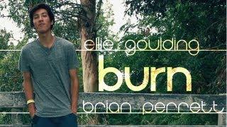 Ellie Goulding - Burn (Brian Perrett Cover)