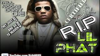 Lil Phat - High as a Motherfucker [RIP PHAT TRILL ENT]