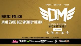DM4 - Bosski, Paluch - JAKIE ŻYCIE BEZ SPORTU? Remix