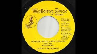 Larry Lee Adkins - George Jones, Jack Daniels And Me