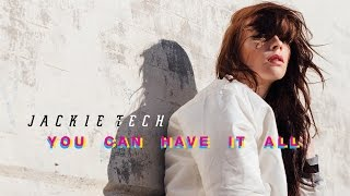 Jackie Tech - You Can Have It All (Cover Art)