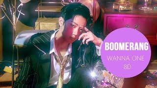Wanna One (워너원) - BOOMERANG (부메랑) [8D USE HEADPHONES] 🎧