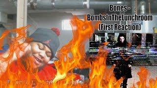 Bones - BombsInTheLunchroom (First Reaction)