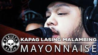 Kapag Lasing Malambing by Mayonnaise | Rakista Live EP143