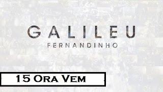 Ora Vem | CD Galileu (Fernandinho)