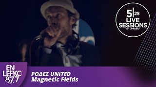 5|25 Live Sessions - Ρόδες United - Magnetic Fields