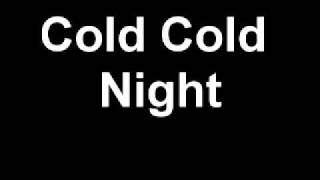 Cold Cold Night (cover)