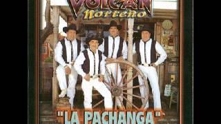La Pachanga - Volcan Norteño