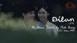 Itu Akan Selalu - OST. Dilan 1990  (Unofficial Lyric Video)