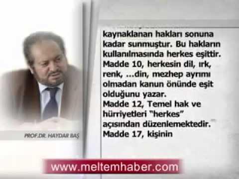 Prof. Dr. Haydar Baş : Anayasamıza ve AB'ye aykırı gidişat