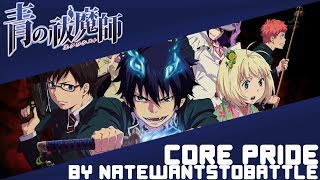 【Ao no Exorcist】Opening 1「Core Pride」(English Cover by NateWantsToBattle)