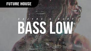 Dazers & Kuby – Bass Low