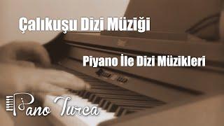 Çalıkuşu Dizi Müzikleri - Piyano