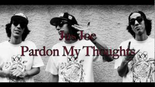 Jus Joe - Pardon My Thoughts