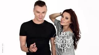 Liber & Natalia Szroeder - Teraz Ty (audio)